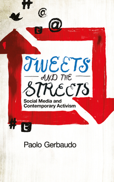 Paolo Gerbaudo: Tweets and the Streets (cover)