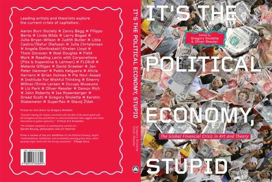 It's the Political Economy, Stupid - The Global Financial Crisis in Art and Theory